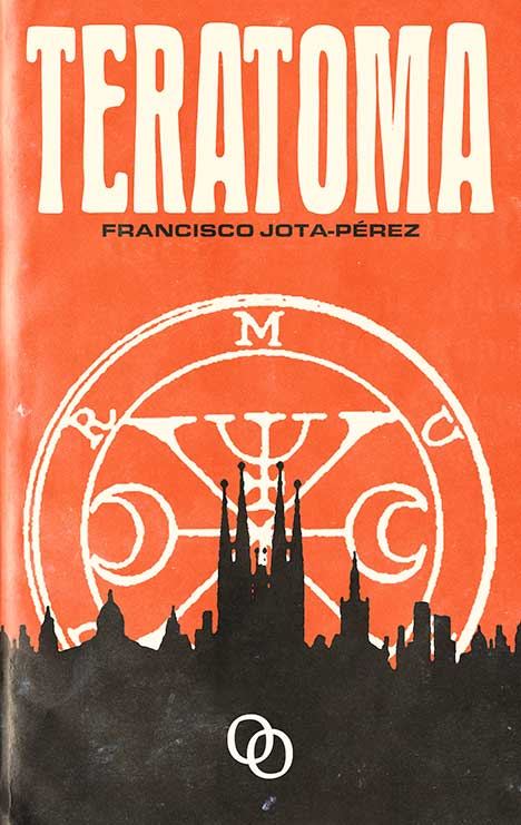 Teratoma, de Francisco Jota-Pérez, última novel·la publicada per Orciny Press