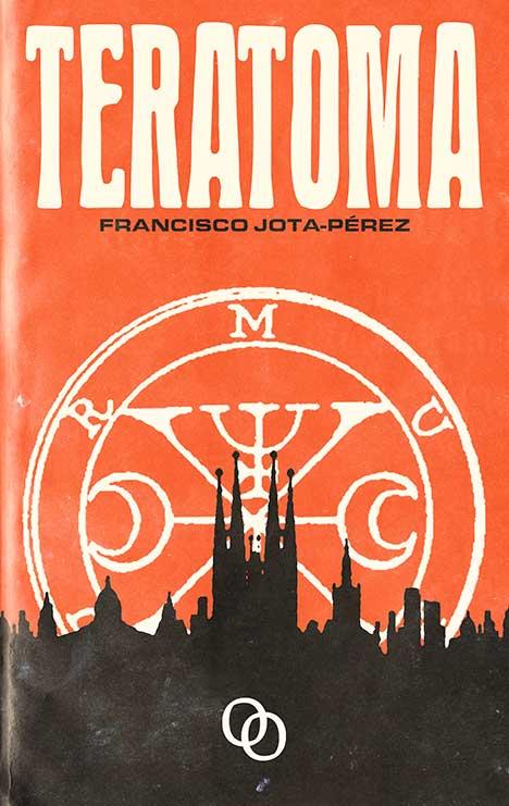 Teratoma, de Francisco Jota-Pérez, última novel·la publicada per Orciny Press