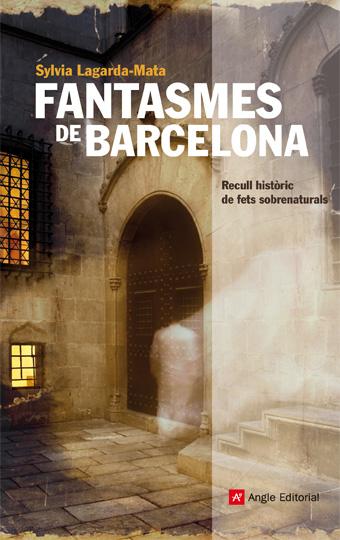 Fantasmes de Barcelona, de Sylvia Lagarda-Mata. Angle Editorial