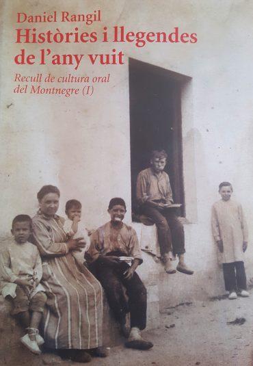 Històries i llegendes de l'any vuit, d'en Daniel Rangil, recull de cultura oral del Montnegre