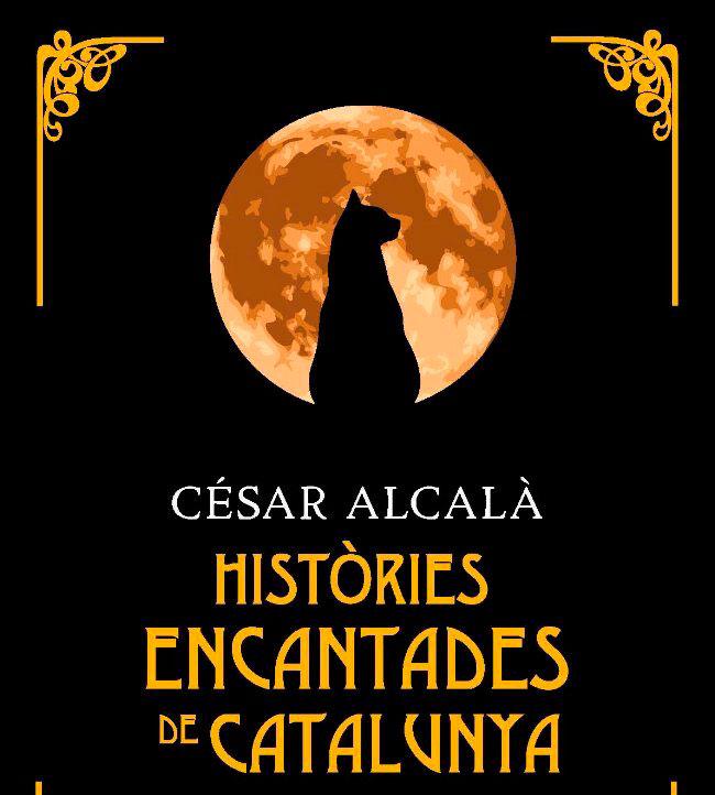 Històries encantades de Catalunya, d'en César Alcalà
