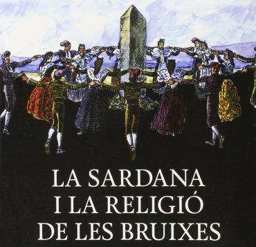 La sardana i la religió de les bruixes, d'en Jordi Bilbeny